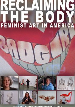 Reclaiming the Body -  Feminist Art in America