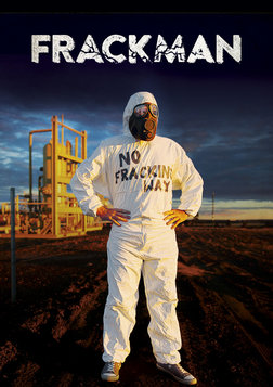 Frackman - Anti-fracking Activism in Queensland