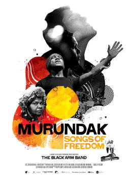 Murundak: Songs of Freedom - Following The Black Arm Band and their Aboriginal Protest Music