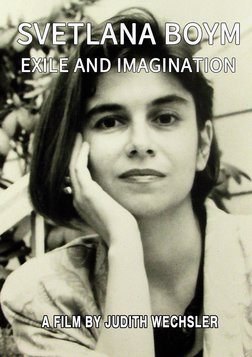 Svetlana Boym: Exile and Imagination - The Life and Work of a Critic, Artist & Author