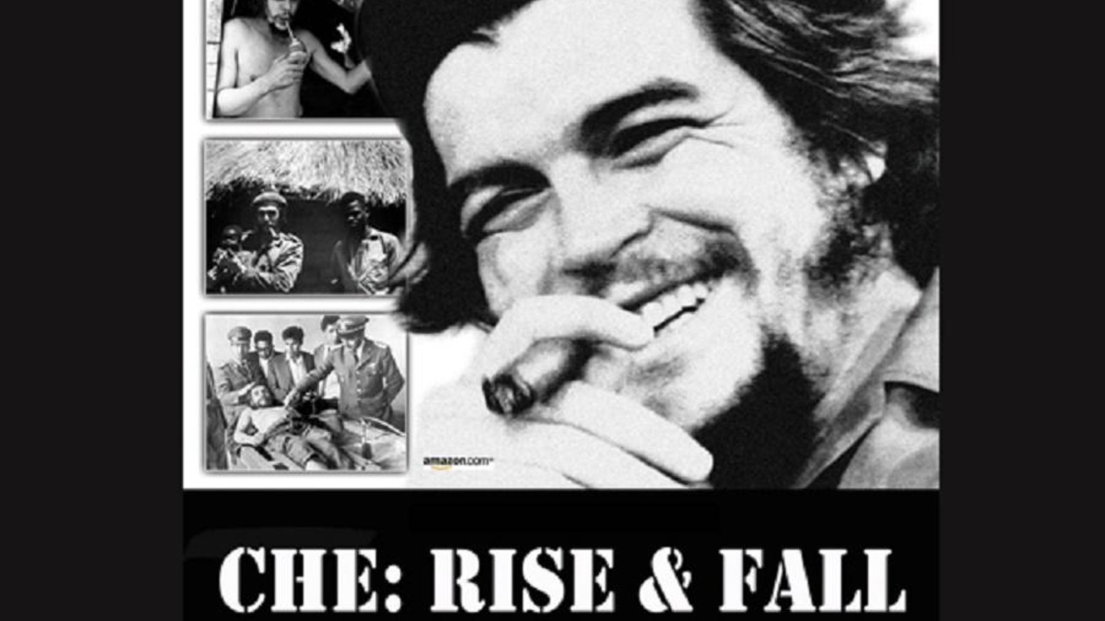 Che Rise and Fall - The Life of Revolutionary Che Guevara