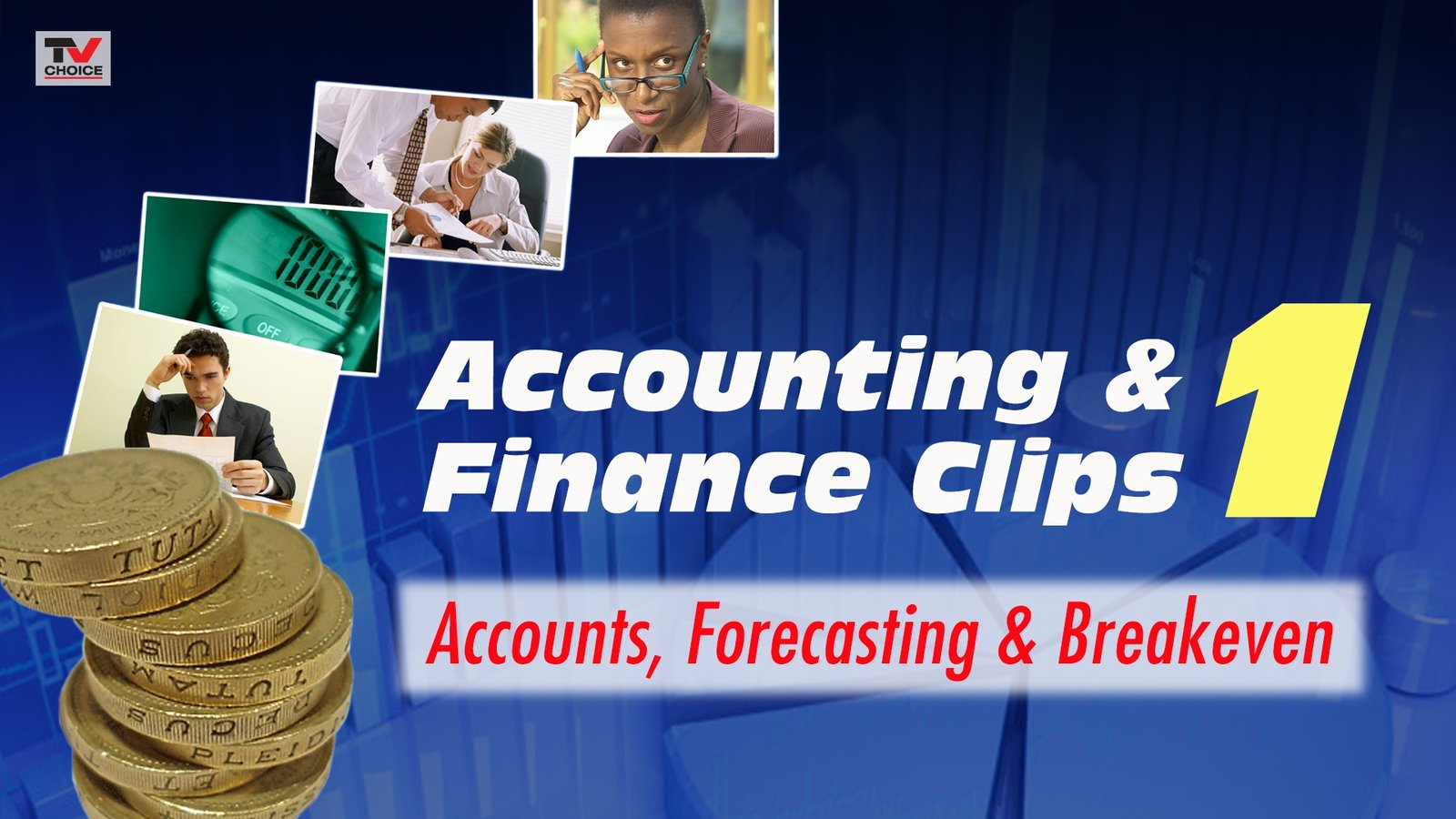 Accounting and Finance Clips 1: Accounts, Forecasting and Breakeven
