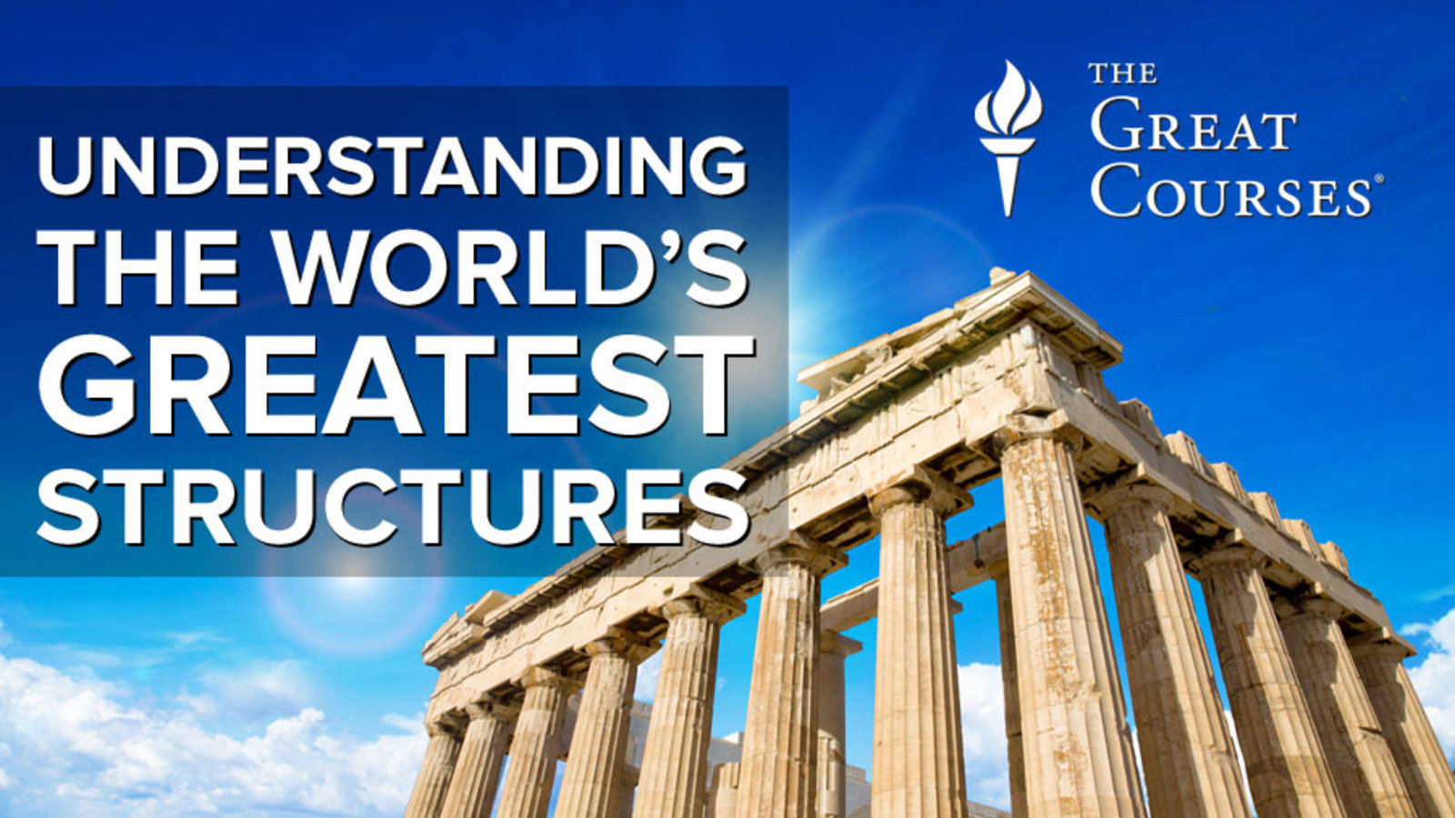 Understanding the World's Greatest Structures - Science and Innovation from Antiquity to Modernity