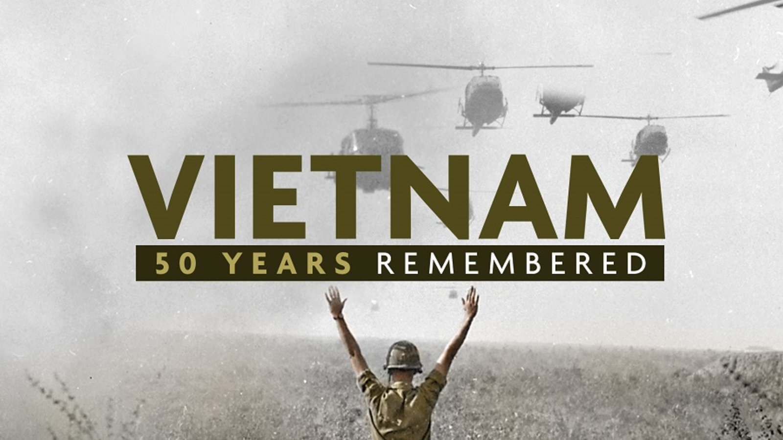 Vietnam: 50 Years Remembered
