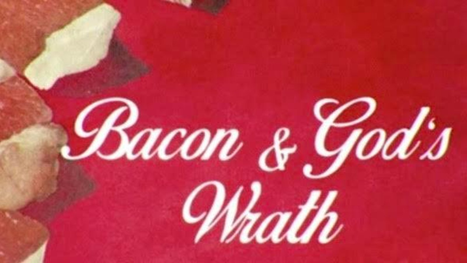 Bacon & God's Wrath - A Jewish Woman Tastes Bacon for the First Time