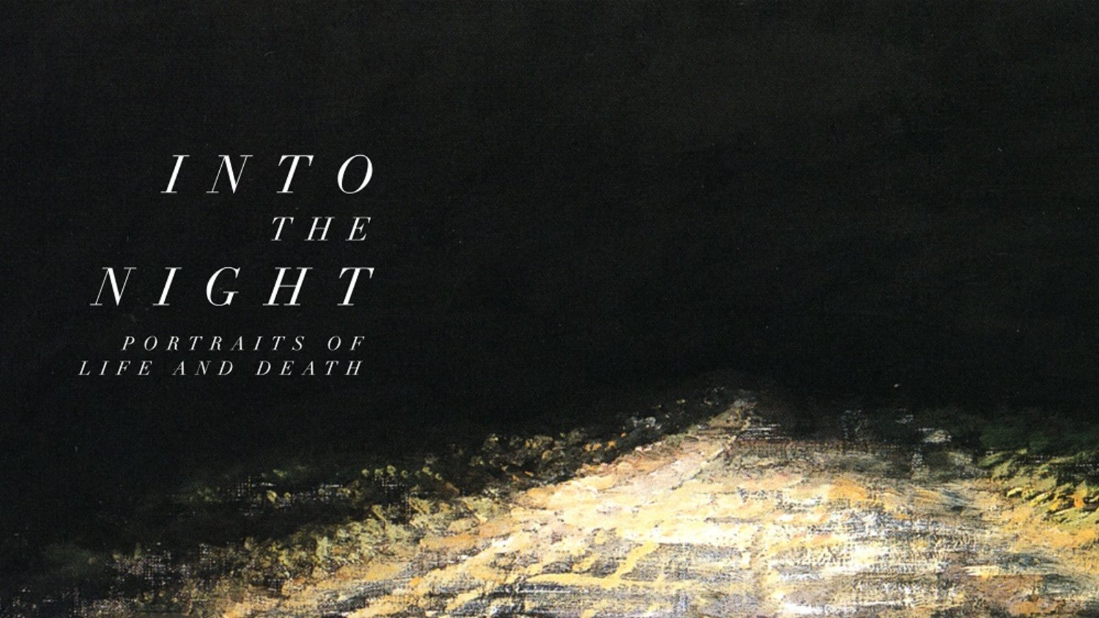 Into The Night - Portraits Of Life And Death