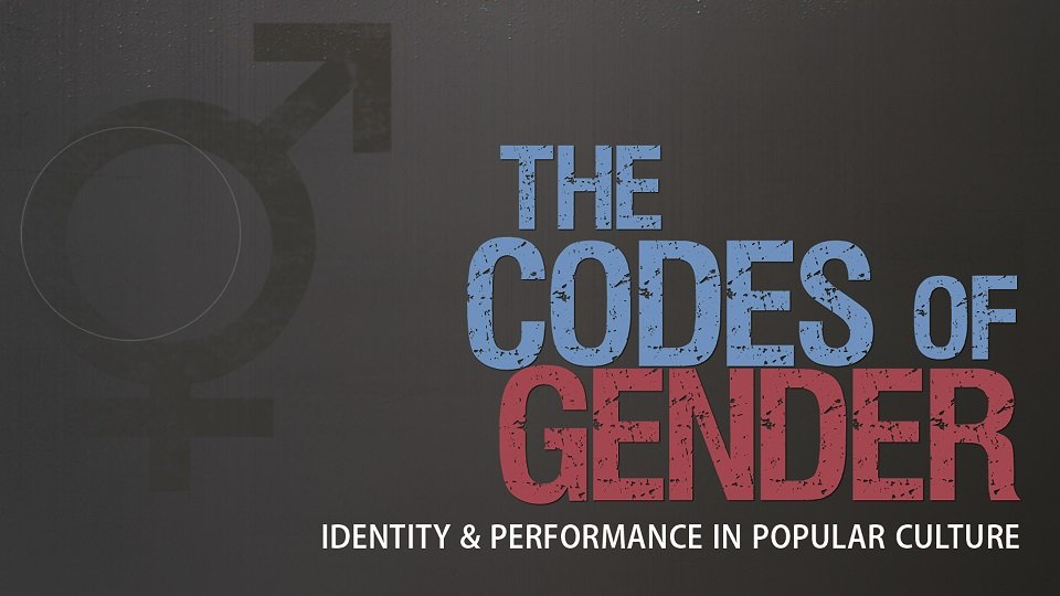 The Codes of Gender: Identity and Performance in Pop Culture