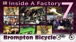 Inside A Factory 7: Brompton Bicycle