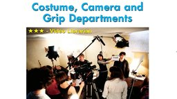 The Crew: Costume, Camera, Grip Departments