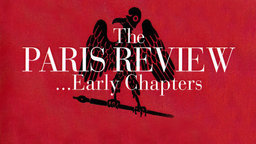 The Paris Review… Early Chapters