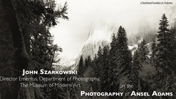 John Szarkowski on Ansel Adams: Speaking of Art