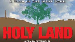 Holy Land - A Nonpartisan Observer's Year in the West Bank