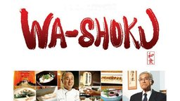 Wa-shoku - Beyond Sushi - Spreading Japanese Culture & Cuisine Throughout the World