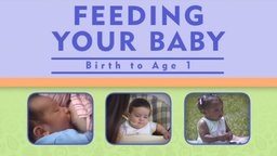 Feeding Your Baby (Birth to Age 1)