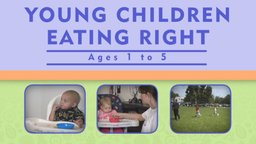 Young Children Eating Right (Ages 1 to 5)