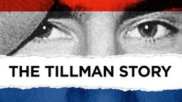 The Tillman Story - Investigating the Death of Football Player Turned U.S. Army Ranger, Pat Tillman