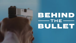 Behind the Bullet - Personal Perspectives on Gun Violence